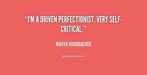 quote-Marya-Hornbacher-im-a-driven-perfectionist-very-self-critical-222081